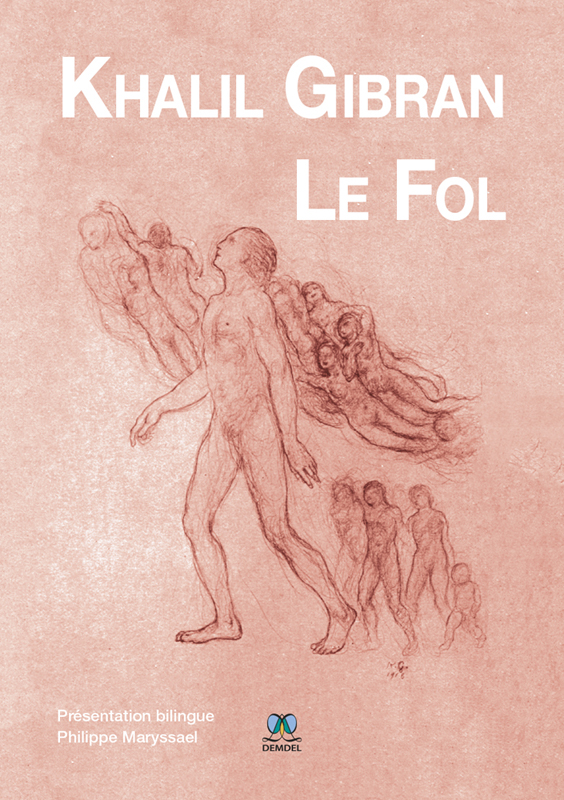 (Le Fol : Ses Paraboles et Poèmes) a new translation of Gibran's The Madman in French.