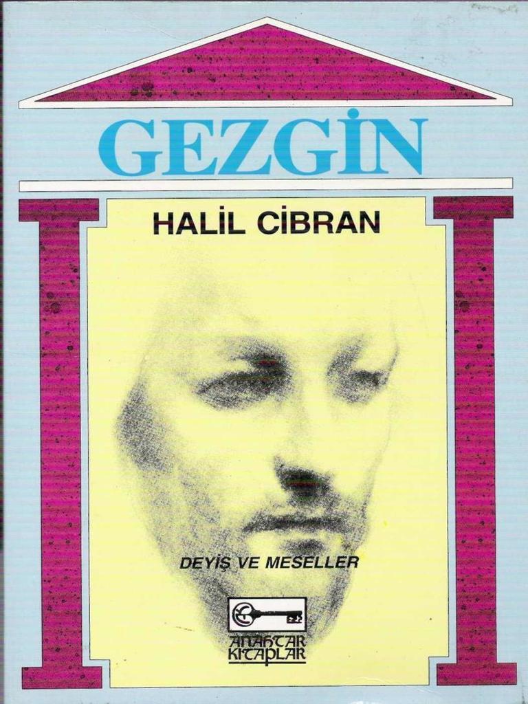Halil Cibran, Gezgin [The Wanderer], translated into Turkish by Sibel Özbudun, İstanbul: Anahtar Kitaplar, 1995.