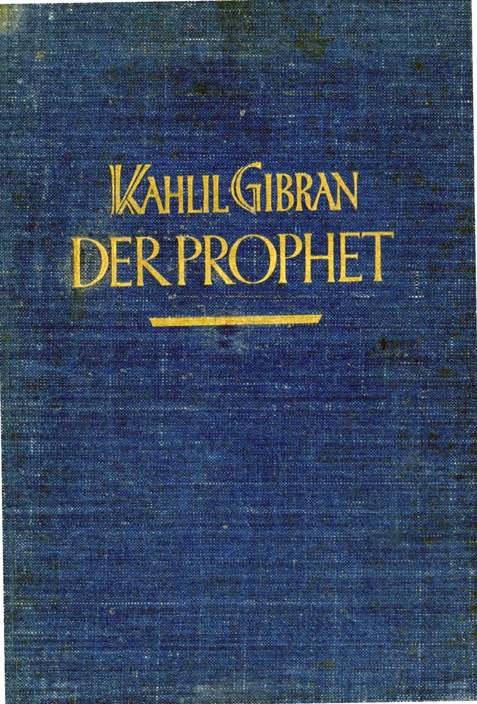 K. Gibran, Der Prophet (The Prophet), translated into German by Georg-Eduard Freiherr von Stietencron, München: Hyperionverlag, 1925.