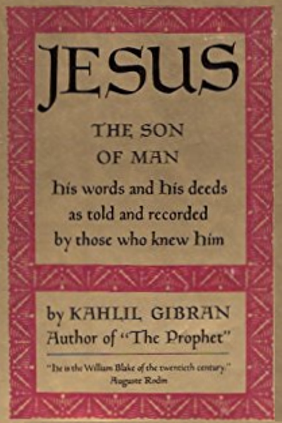 K. Gibran, Jesus, The Son of Man, New York: Knopf, 1928.