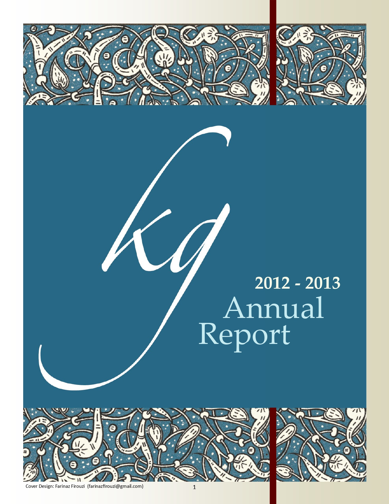 Annual Report on the Activities of The George and Lisa Zakhem Kahlil Gibran Chair for Values and Peace, The University of Maryland, 2012-2013.