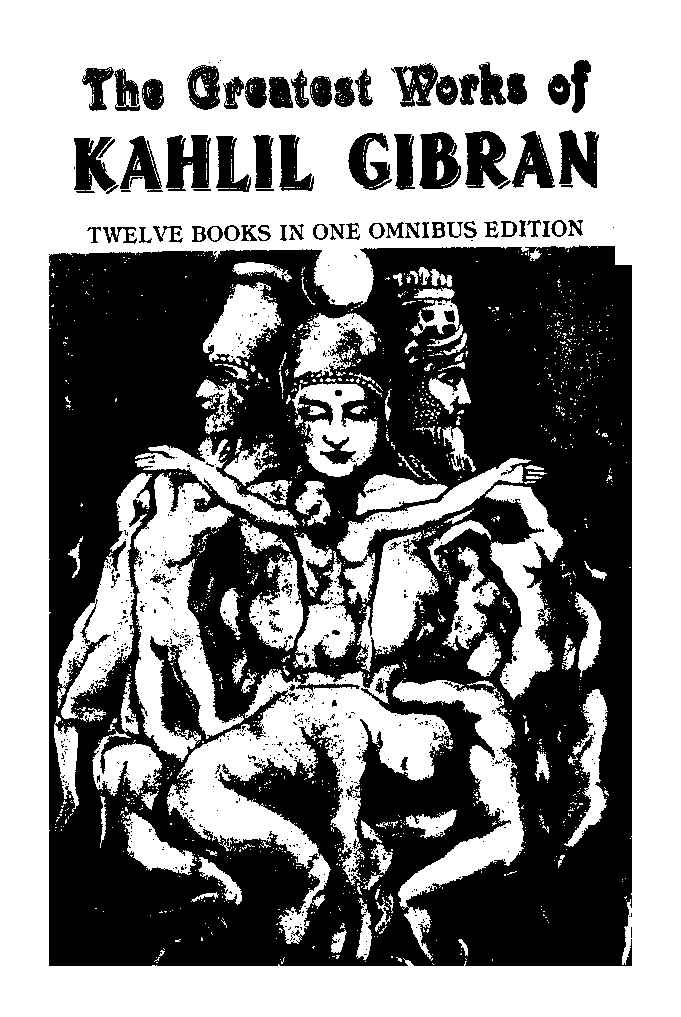 The Greatest Works of Kahlil Gibran, India: Jaico, n.d.