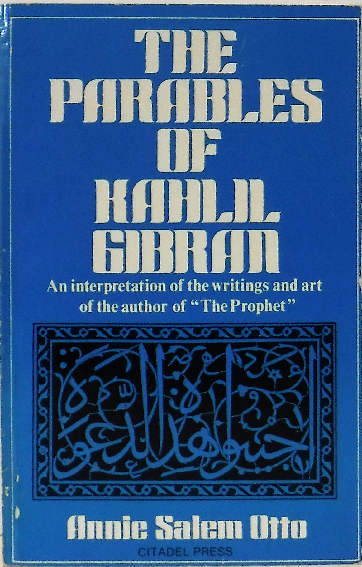 Annie Salem Otto, The Parables of Kahlil Gibran: An Interpretation of His Writings and His Art, Secaucus, New Jersey: Citadel Press, 1981.