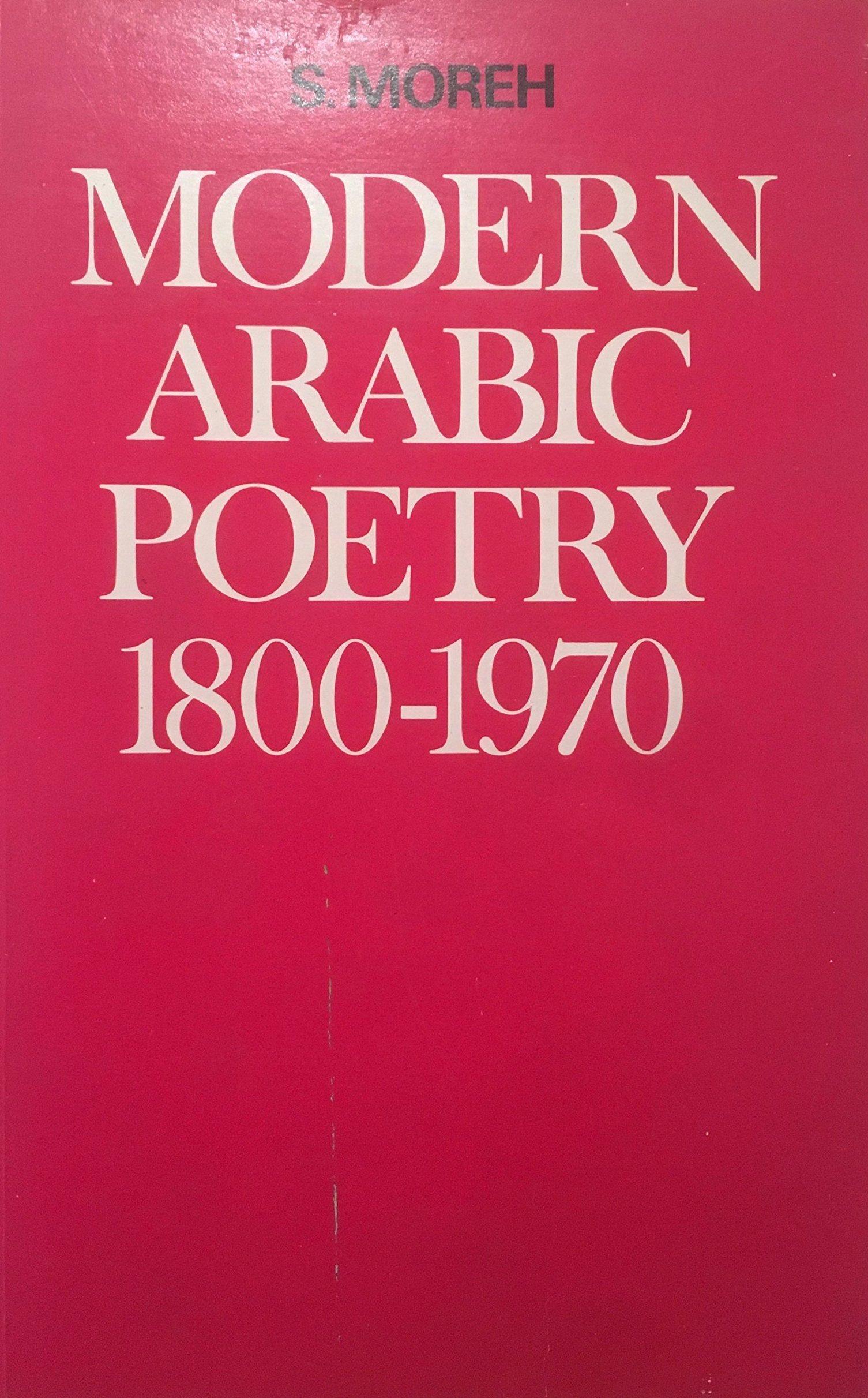 Shmuel Moreh, Modern Arabic Poetry (1800-1970), Leiden E.J. Brill, 1970