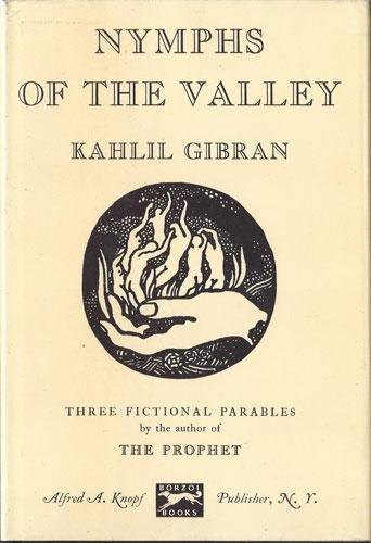 K. Gibran, Nymphs of the Valley, Translated from the Arabic by H.M. Nahmad, New York: Knopf, 1948.