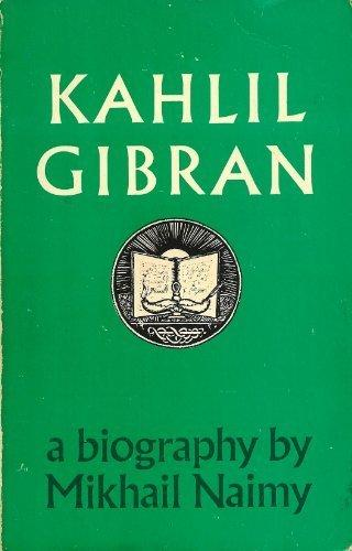 Mikhail Naimy, Kahlil Gibran: A Biography, with a Preface by Martin L. Wolf, New York: Philosophical Library, 1985 (reprinted).