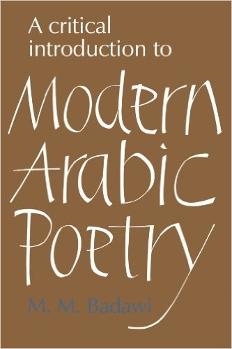 "Muhammad Mustafa Badawi, ""A Critical Introduction to Modern Arabic Poetry"", New York: Cambridge University Press, 1975."
