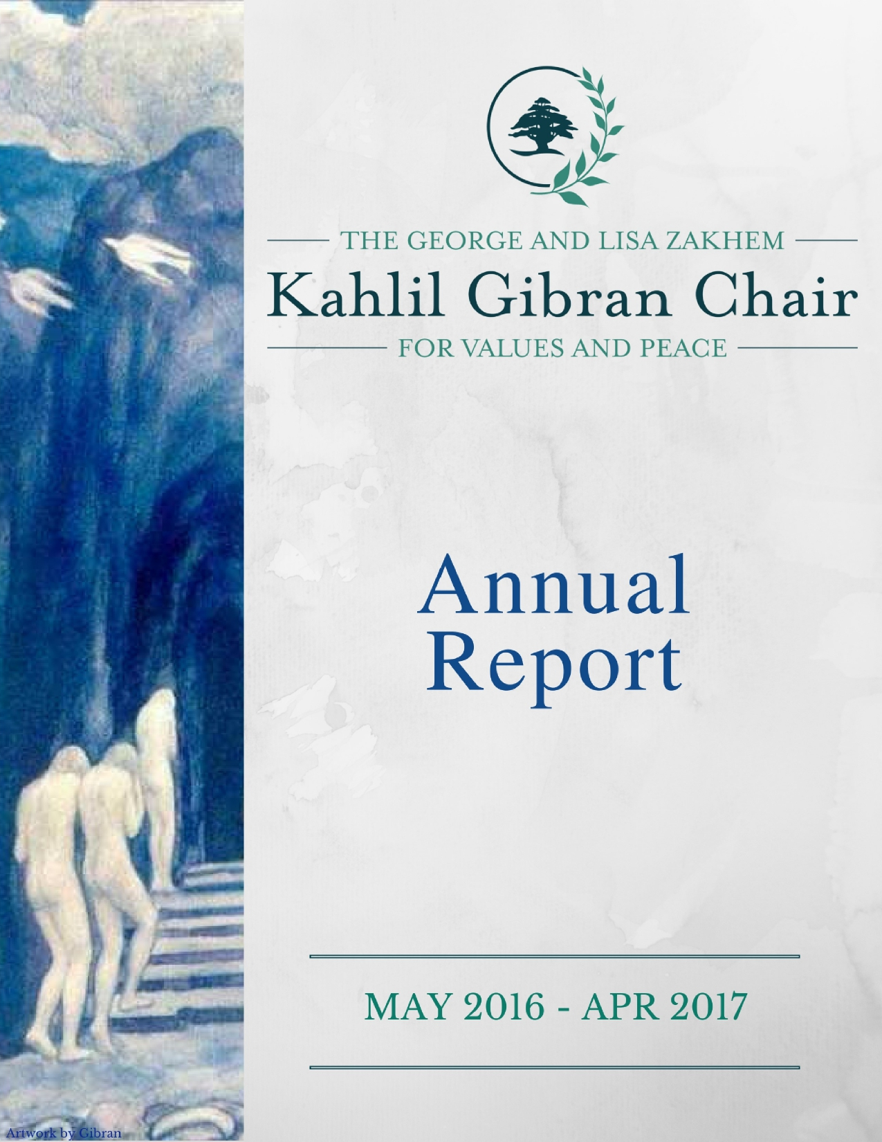 Annual Report, The George and Lisa Zakhem Kahlil Gibran Chair for Values and Peace, May 2016 - April 2017.