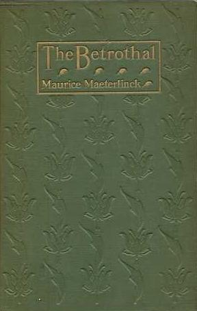 Maurice Maeterlinck, The Bethrothal, cover design by Kahlil Gibran, New York: Dodd, Mead and Co., 1918.