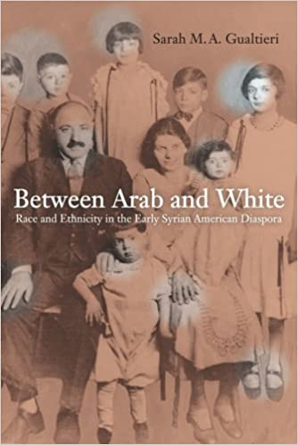 "Sarah M. A. Gualtieri, ""Between Arab and White: Race and Ethnicity in the Early Syrian American Diaspora"", Berkeley-Los Angeles-London: University of California Press, 2009."