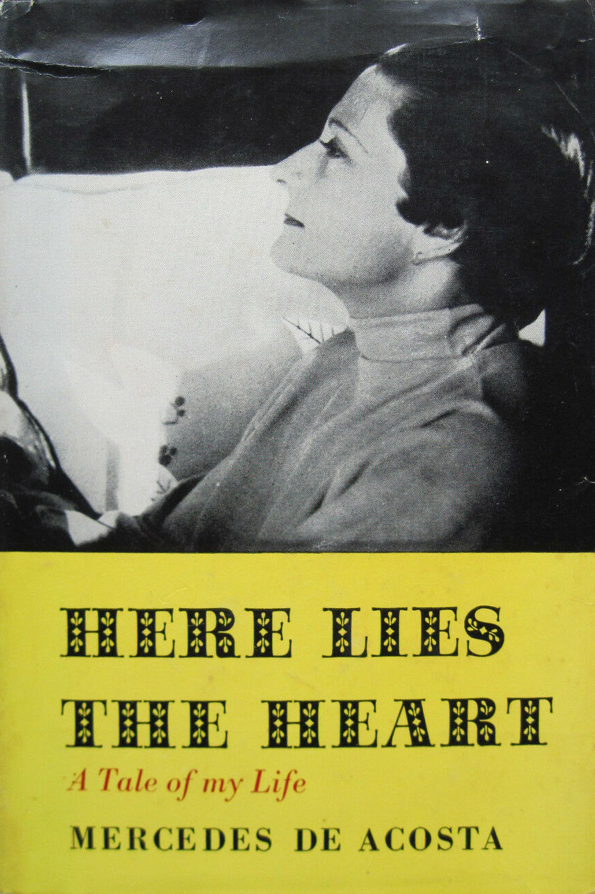 Mercedes de Acosta, Here Lies the Heart: A Tale of My Life, New York: Reynal, 1960