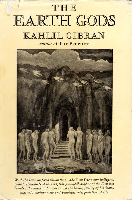 K. Gibran, The Earth Gods, New York: Knopf, 1931.