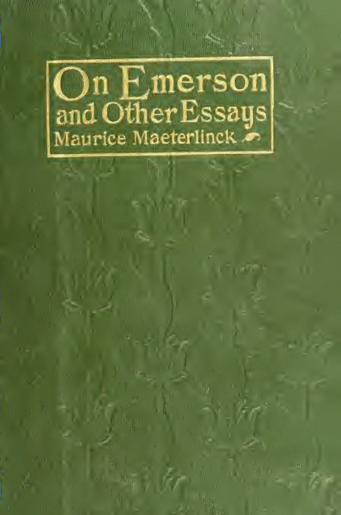 Maurice Maeterlinck, On Emerson, and other essays, cover design by Kahlil Gibran, New York: Dodd, Mead and Co., 1912.