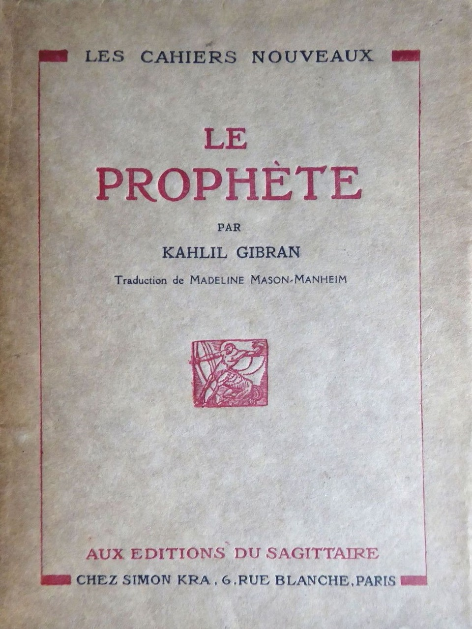 K. Gibran, Le prophète, translated into French by Madeline Mason-Manheim, Paris: Éditions du Sagittaire, 1926.