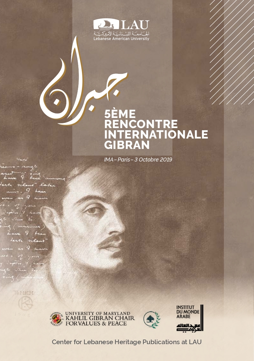 5ème Rencontre Internationale Gibran, IMA, Paris, 3 Octobre 2019, Lebanese American University–LAU, Beirut: Center for Lebanese Heritage, Lebanese American University, 2020.