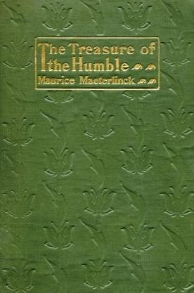 Maurice Maeterlinck, The Treasure of the Humble, cover design by Kahlil Gibran, New York: Dodd, Mead and Co., 1902.