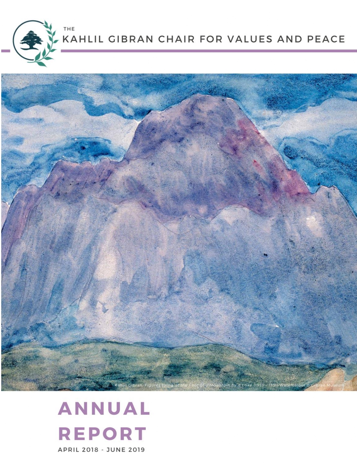 Annual Report, The George and Lisa Zakhem Kahlil Gibran Chair for Values and Peace, April 2018 - June 2019.