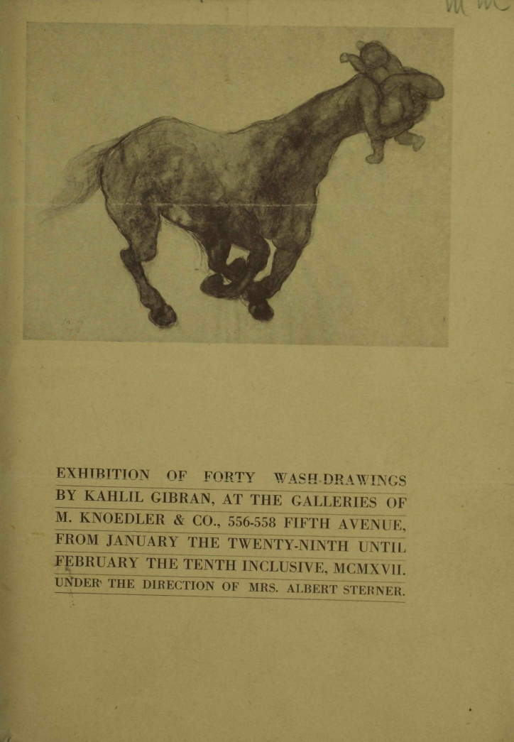 Exhibition: Forty Wash-Drawings by Kahlil Gibran [Catalogue], New York: M. Knoedler & Co., January 29-February 10, 1917.