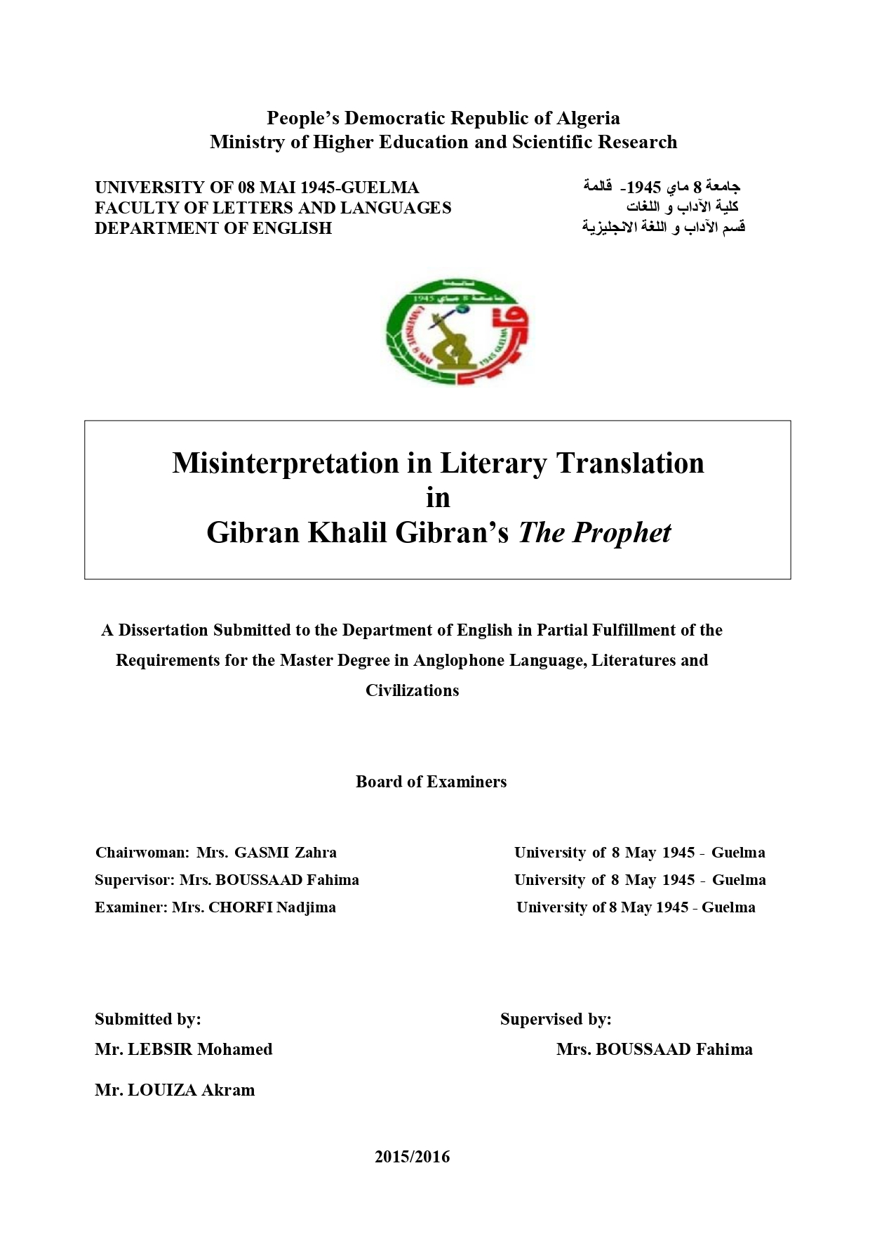 "Lebsir Mohamed & Louiza Akram, ""Misinterpretation in Literary Translation in Gibran Khalil Gibran's The Prophet"", The University 8 Mai 1945 (Algeria), 2016.  _______"