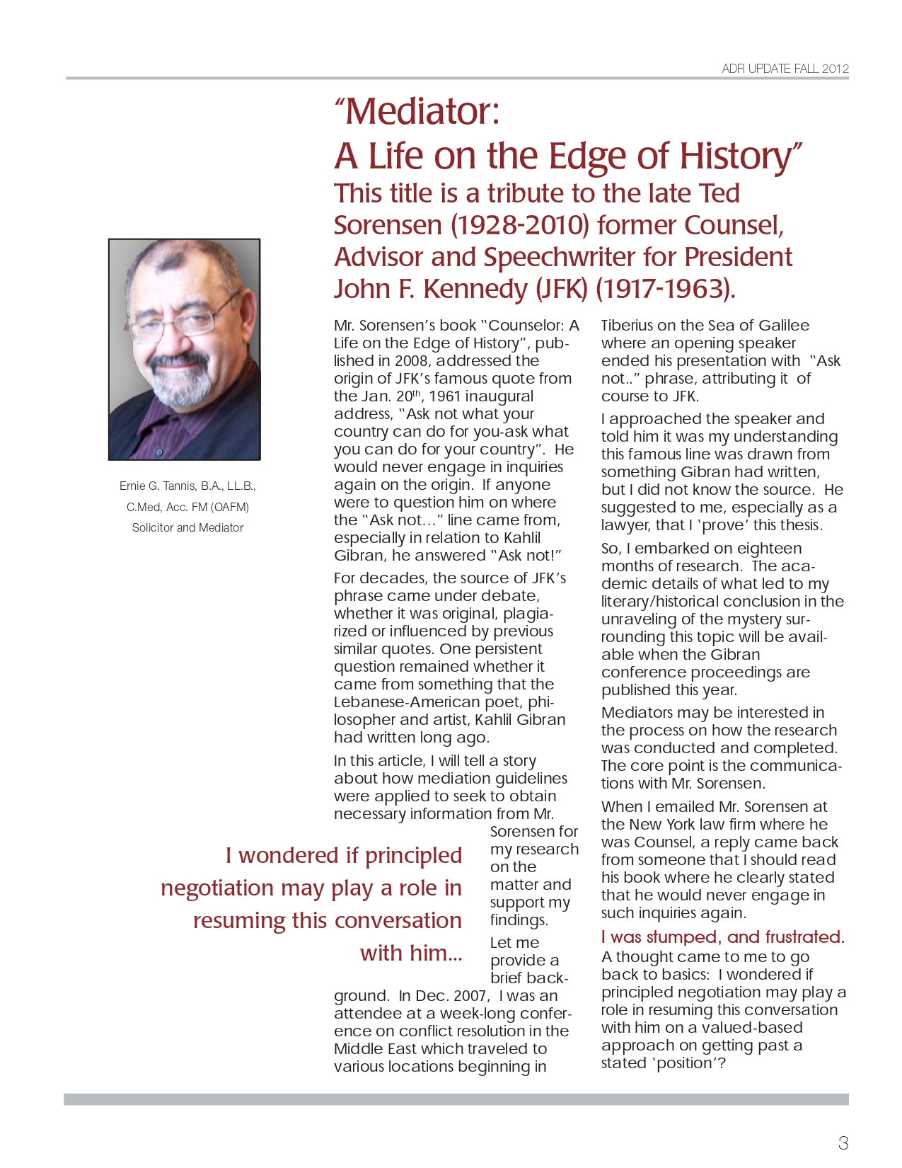 Ernie G. Tannis, Mediator: A Life on the Edge of History, ADR, Fall 2012, pp. 3-4.