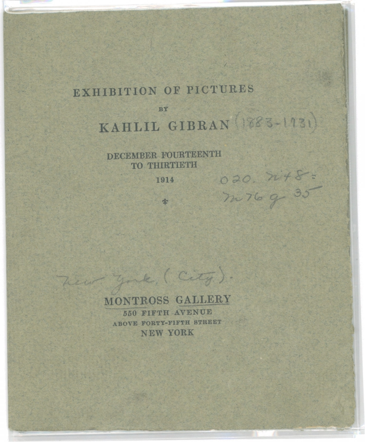Exhibition: Pictures by Kahlil Gibran [Catalogue], New York: Montross Gallery, December 14-30, 1914.