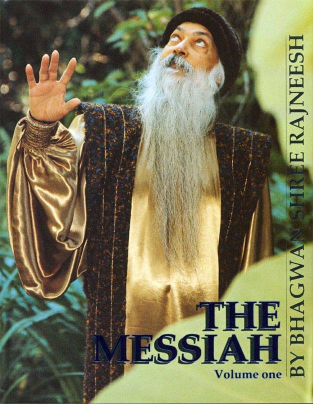 Bhagwan Shree Rajneesh (Osho), The Messiah: Commentaries on Kahlil Gibran's The Prophet, Vol. 1, Cologne: Rebel Publishing House, 1987.