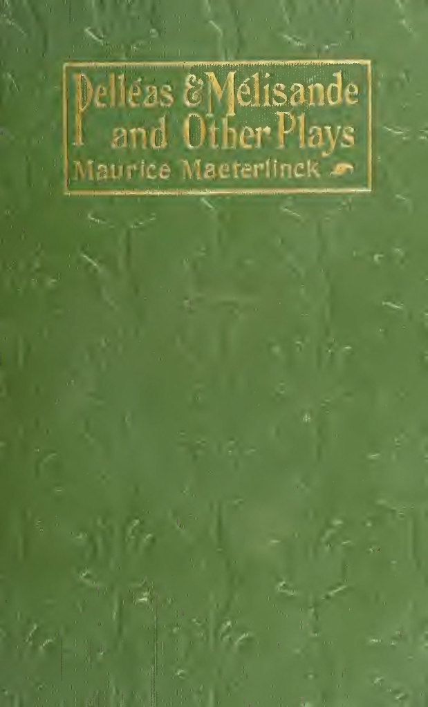 Maurice Maeterlinck, Pelléas and Mélisande, cover design by Kahlil Gibran, New York: Dodd, Mead and Co., 1915.