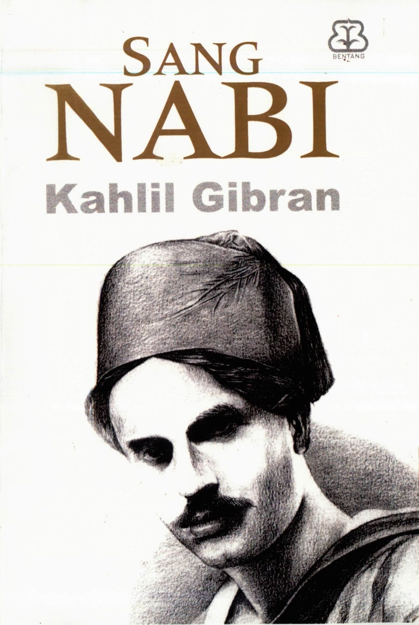 K. Gibran, Sang Nabi [The Prophet], translated into Malay by Iwan Nurdaya Djafar, Yogyakarta (Indonesia): Bentang, 2003.
