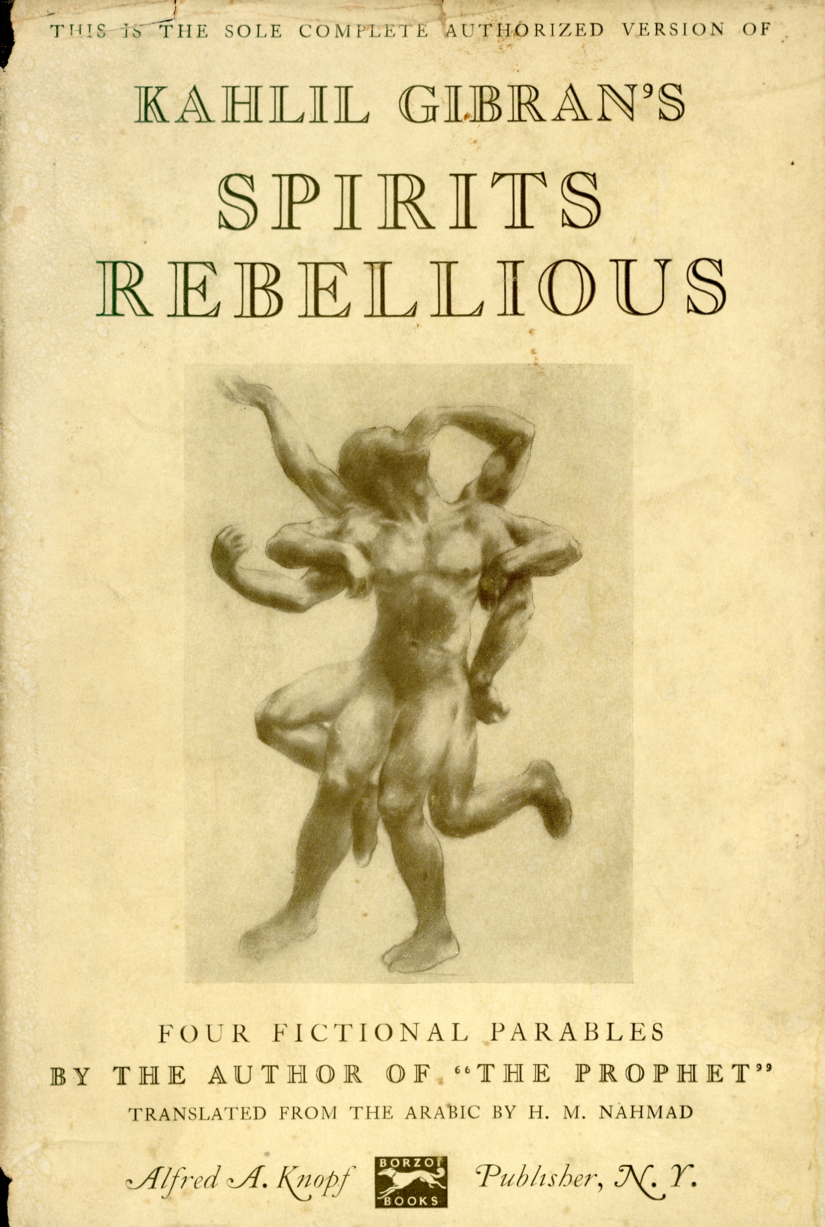 K. Gibran, Spirits Rebellious, Translated from the Arabic and with an Introduction by H.M. Nahmad, New York: Knopf, 1948.