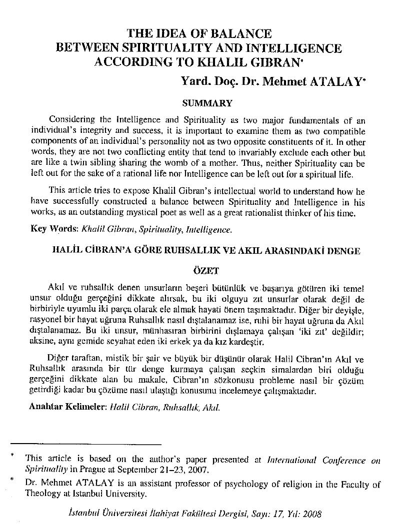 Mehmet Atalay, The Idea of Balance between Spirituality and Intelligence according to Khalil Gibran, İstanbul Üniversitesi İlahiyat Fakültesi Dergisi, 2008.