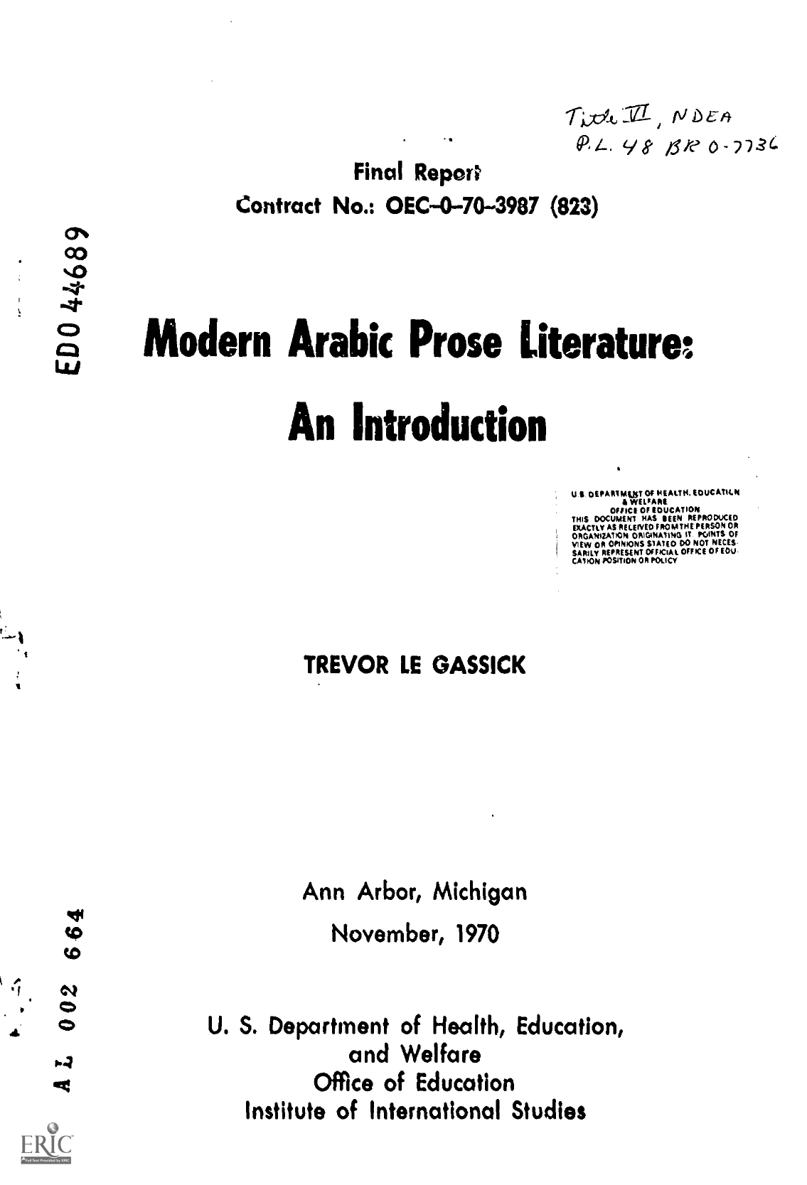 "Trevor Le Gassick, ""Modern Arabic Prose Literature: An Introduction"", Michigan University, Ann Arbor., Institute of International Studie, Washington, D.C., 1970."