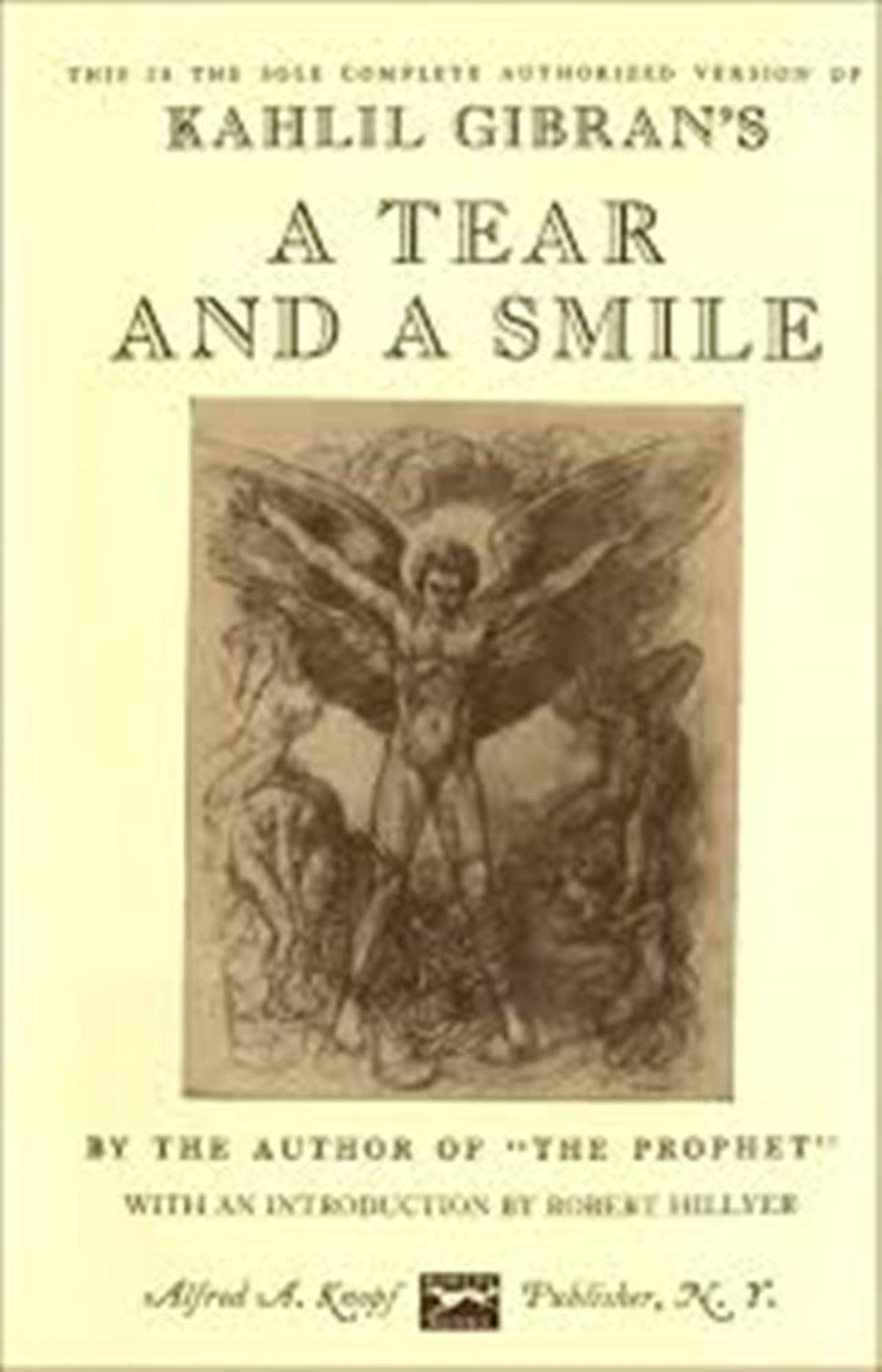 K. Gibran, A Tear and a Smile, Translated from the Arabic by H.M. Nahmad, With an Introduction by Robert Hillyer, New York: Knopf, 1950.