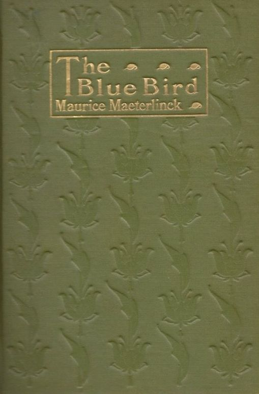 Maurice Maeterlinck, The Blue Bird, cover design by Kahlil Gibran, New York: Dodd, Mead and Co., 1910.