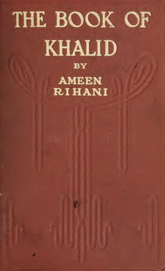 Ameen Rihani, The Book of Khalid, Illustrated by Kahlil Gibran, New York: Dodd, Mead and Company, 1911.