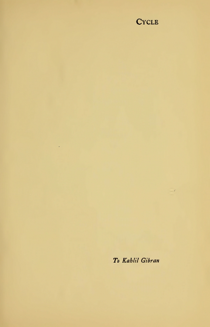 Witter Bynner, Cycle [dedicated to Kahlil Gibran], A Book of Plays, New York: Knopf, 1922