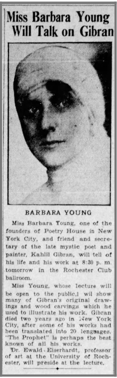 "Miss Barbara Young Will Talk on Gibran, ""Democrat and Chronicle"" (Rochester, New York), 02 Nov 1933, Thu, p. 8."