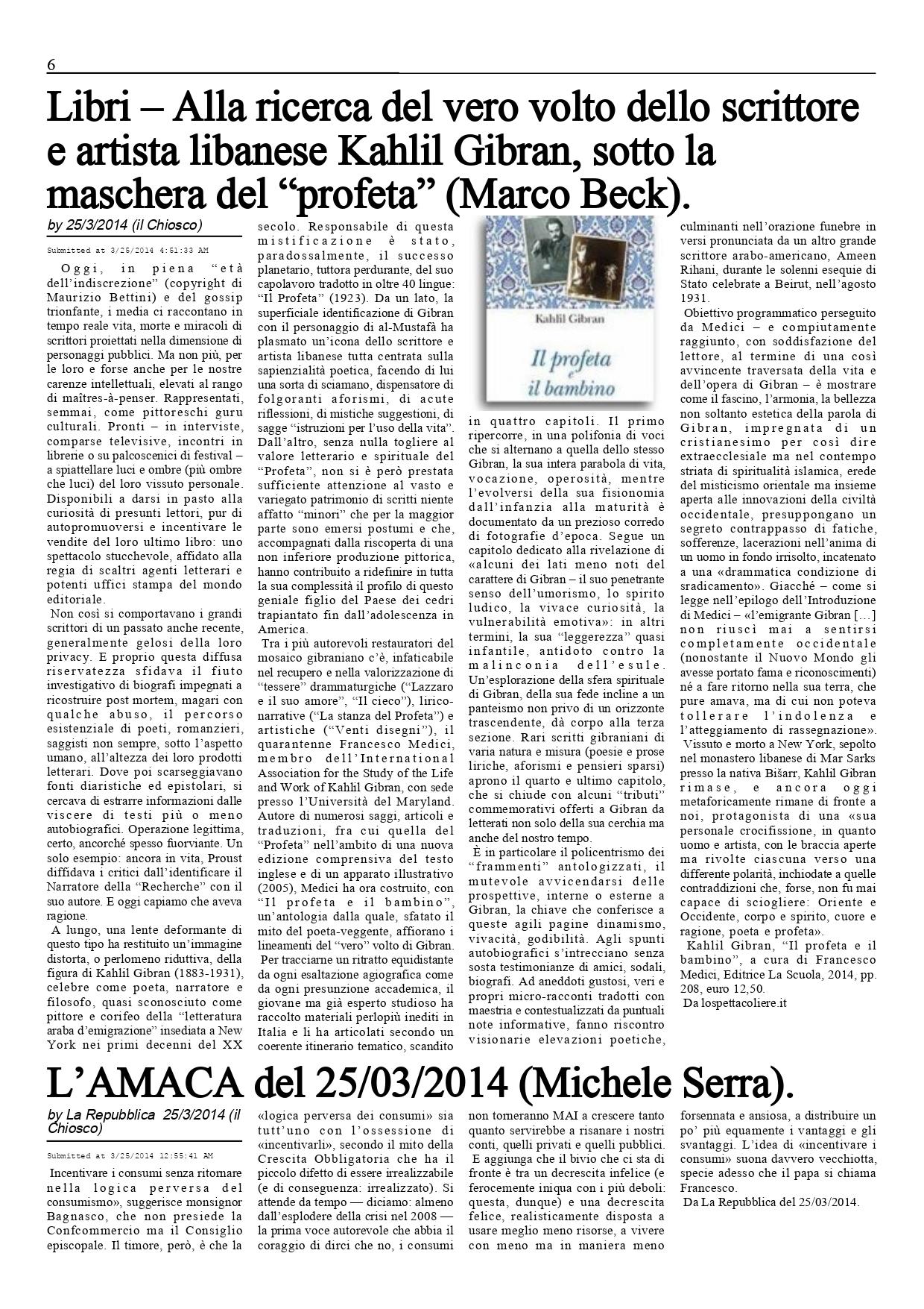 """Marco Beck, """"Alla ricerca del vero volto dello scrittore e artista libanese Kahlil Gibran, sotto la maschera del 'profeta'"""", Il Chiosco, Mar 25, 2014, p. 6 (review)"""