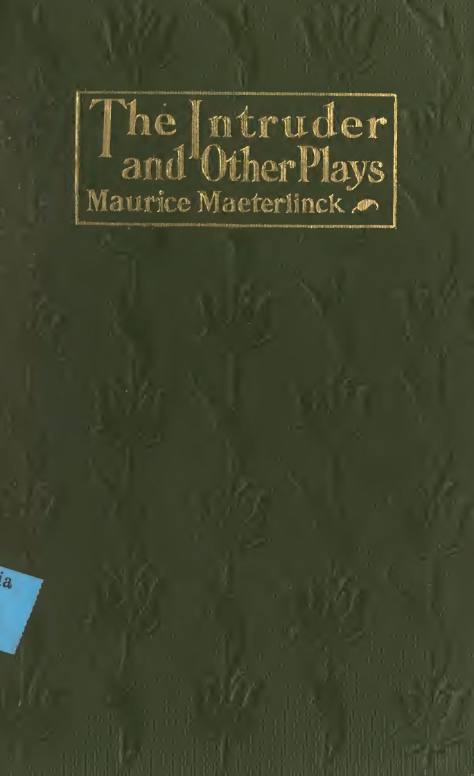Maurice Maeterlinck, The Intruder and Other Plays, cover design by Kahlil Gibran, New York: Dodd, Mead and Co., 1914.