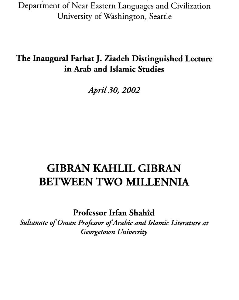 Irfan Shahid, Gibran Kahlil Gibran Between Two Millennia, Department of Near Eastern Languages and Civilization, University of Washington, 2002.