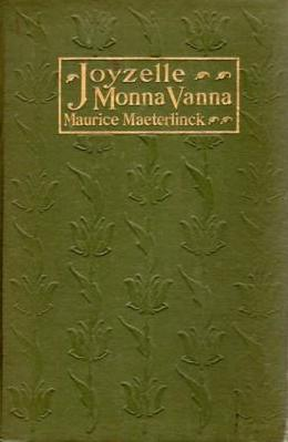 Maurice Maeterlinck, Joyzelle - Monna Vanna, cover design by Kahlil Gibran, New York: Dodd, Mead and Co., 1910.