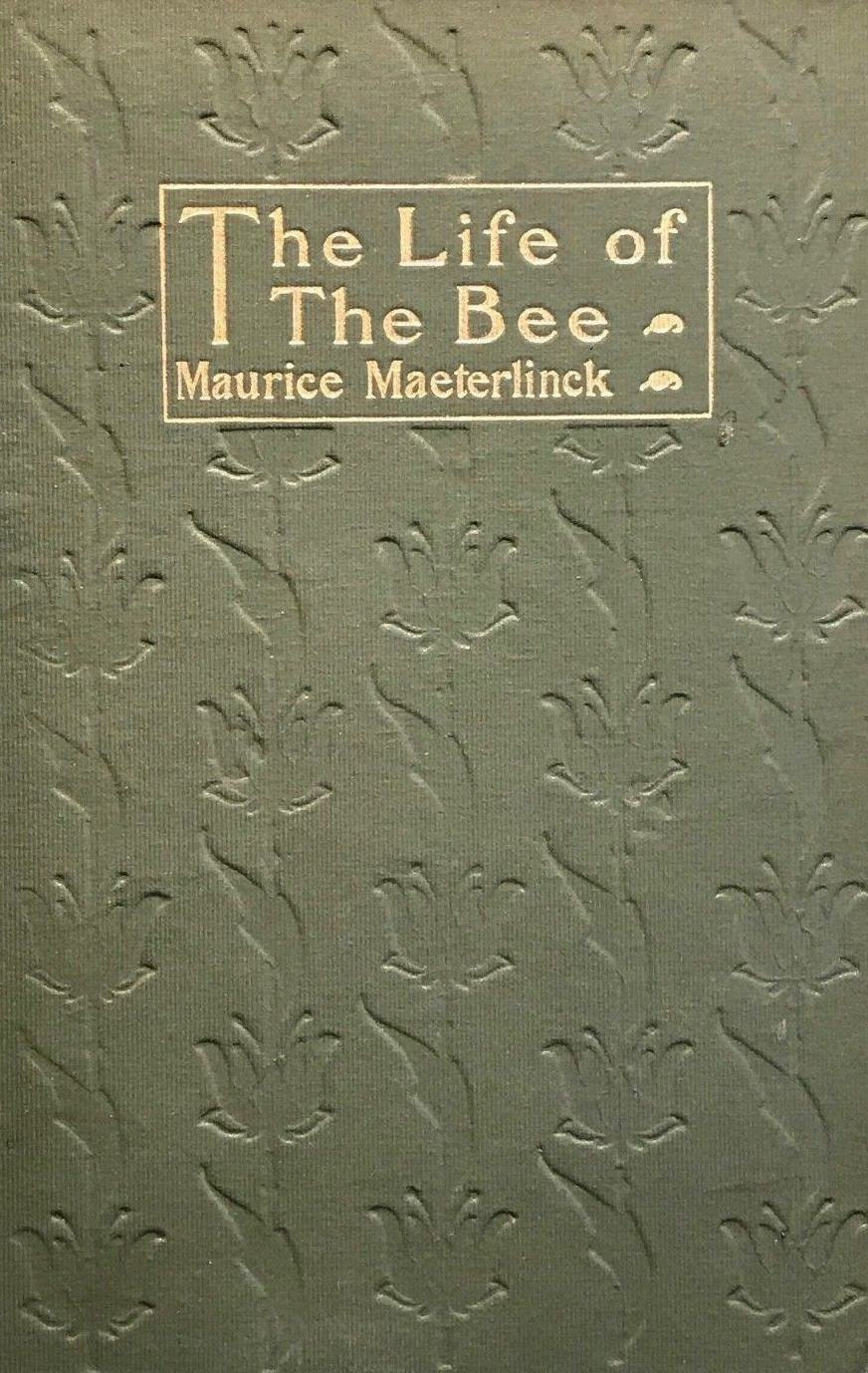 Maurice Maeterlinck, The Life of the Bee, cover design by Kahlil Gibran, New York: Dodd, Mead and Co., 1909.