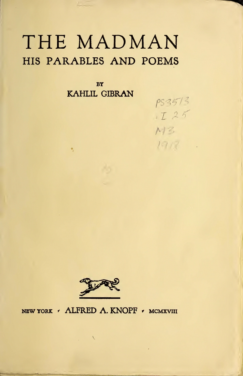The Madman: His Parables and Poems, New York: Knopf, 1918.
