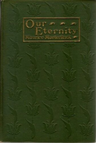 Maurice Maeterlinck, Our Eternity, cover design by Kahlil Gibran, New York: Dodd, Mead and Co., 1913.