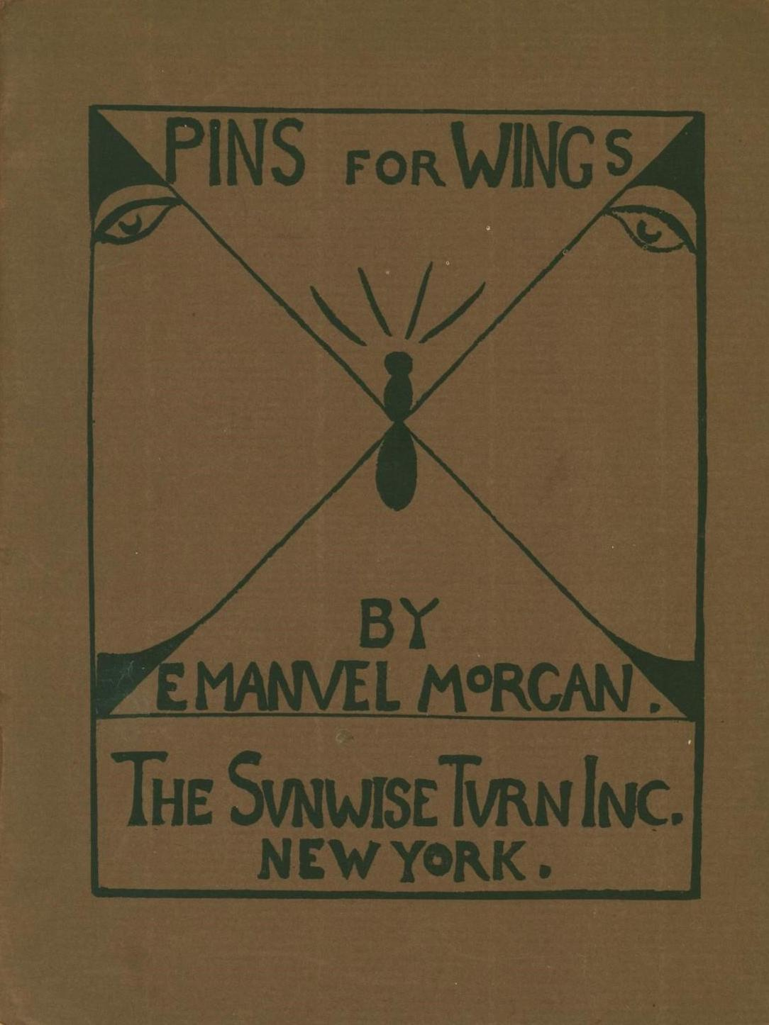 Witter Bynner (Emmanuel Morgan), Pins for Wings, Caricatures by Ivan Opffer and William Saphier, New York: The Sunrise Turn, Inc., 1920