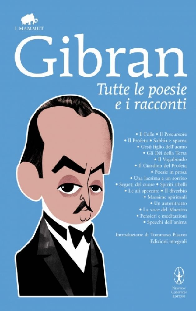 K. Gibran, Tutte le poesie e I racconti [The Collected Works], translated and edited by T. Pisanti, Rome: Newton, 2011.
