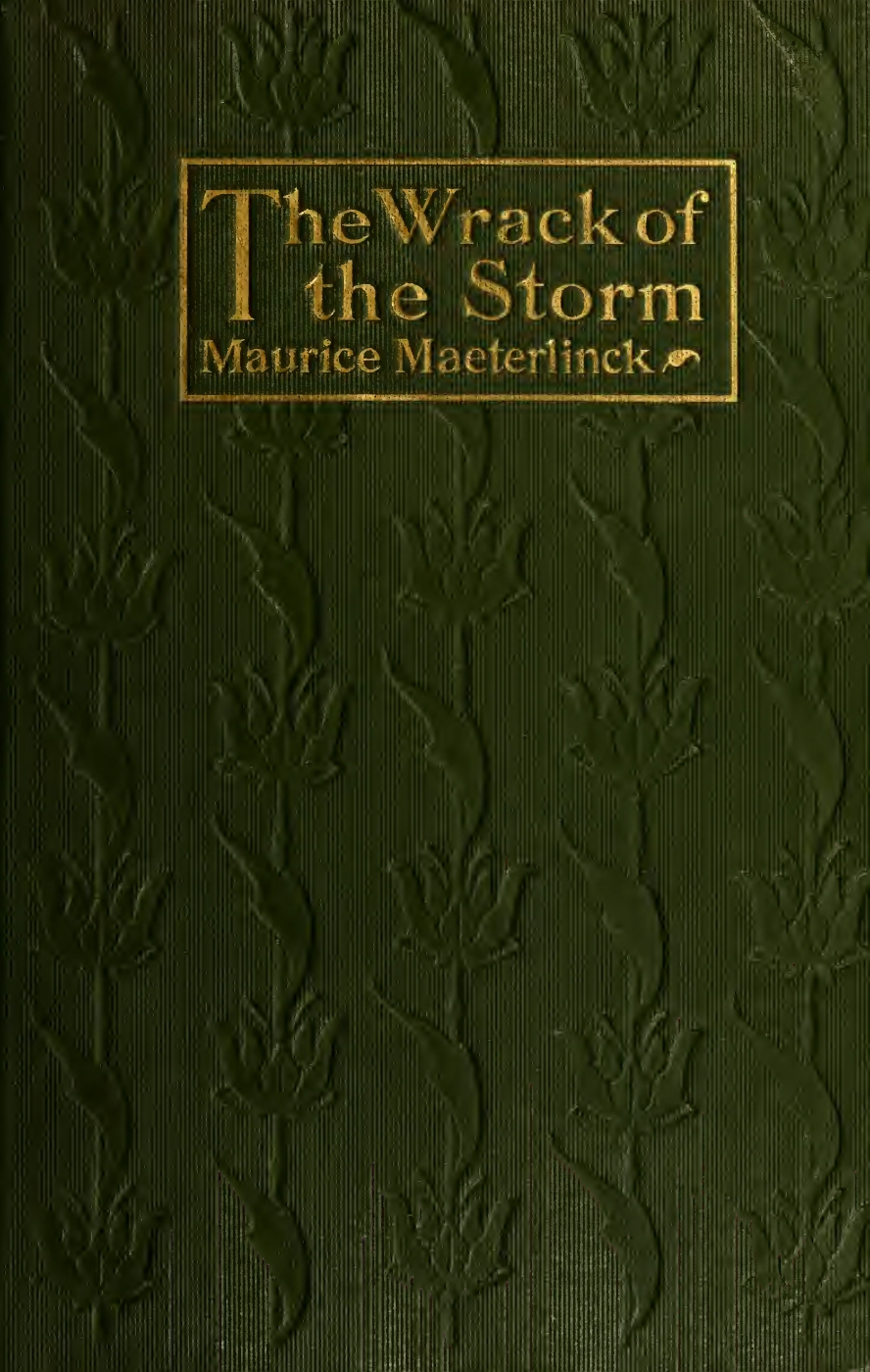 Maurice Maeterlinck, The Wrack of the Storm, cover design by Kahlil Gibran, New York: Dodd, Mead and Co., 1916.